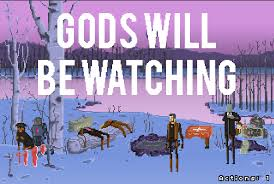 Обзор игры Gods Will Be Watching